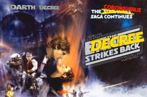 The Poster for Star Wars - The Empire Strikes Back with edited writing: Coronavirus Wars - the Decree Strikes Back and on Darth Vader there's Darth Decree